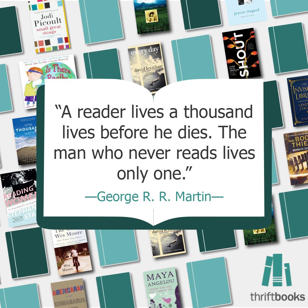 A reader lives a thousand lives
