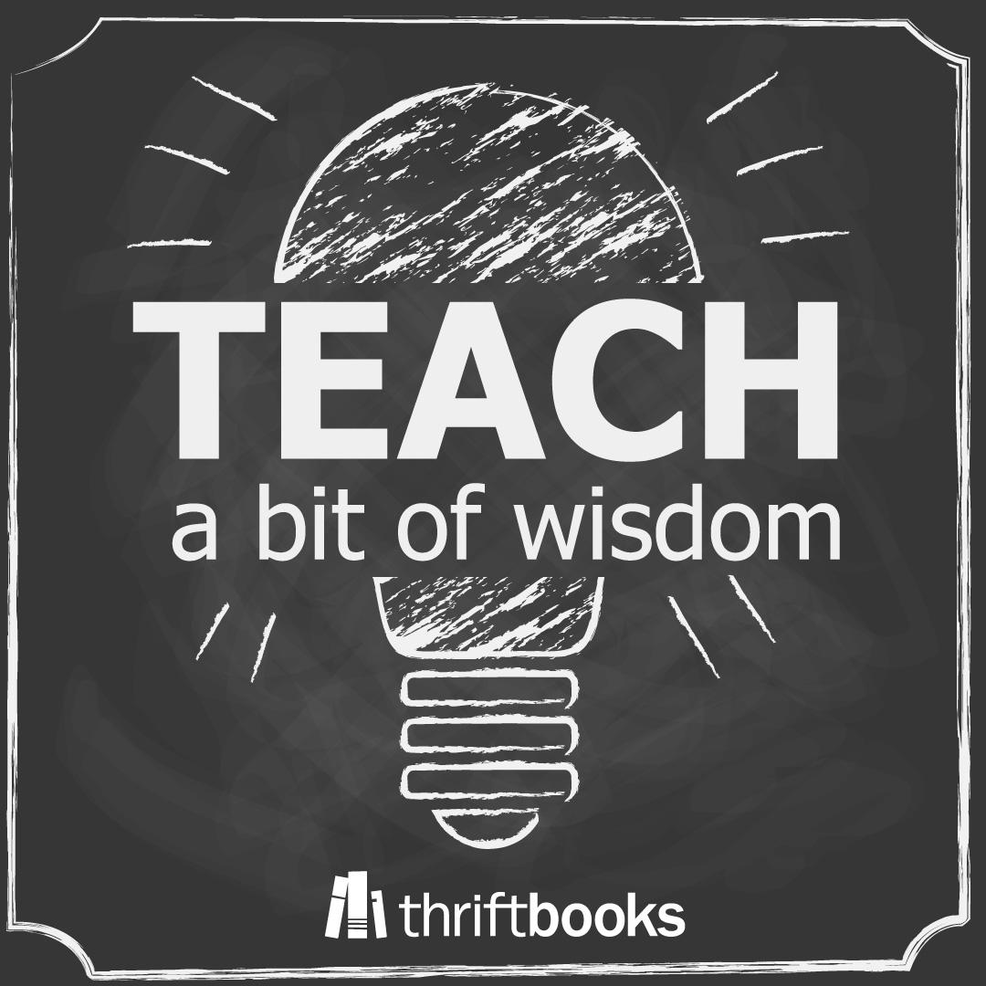 teach a bit of wisdom