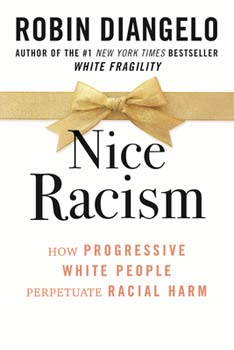 Hardcover Nice Racism: How Progressive White People Perpetuate Racial Harm Book